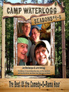 The Camp Waterlogg Chronicles, Season 5 (MP3): The Best of the Comedy-O-Rama Hour, Season 5